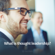 thought leadership and its relevance