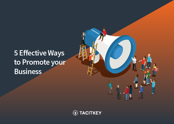 5 ways to promote your business effectively