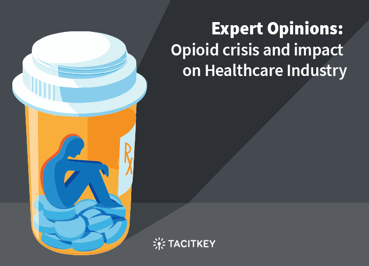 Opioid Crisis and impact on Healthcare industry