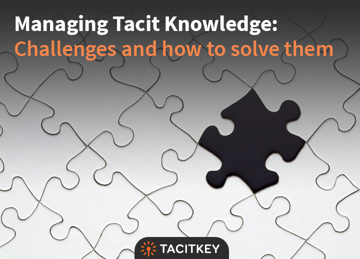 Managing tacit knowledge