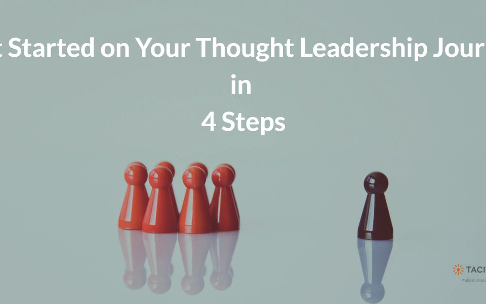 Get Started on Your Thought Leadership Journey in 4 Steps