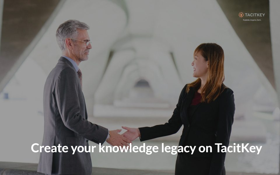 Creating your knowledge legacy