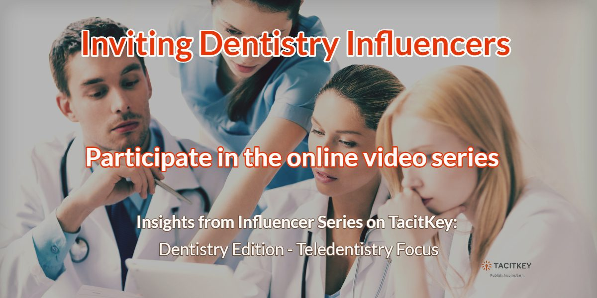 Inviting Dentistry Influencers: Teledentistry Focus