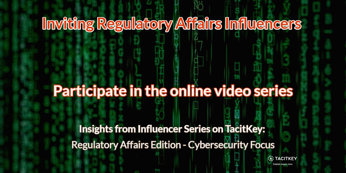 Inviting Regulatory Affairs Influencers: Cybersecurity Focus